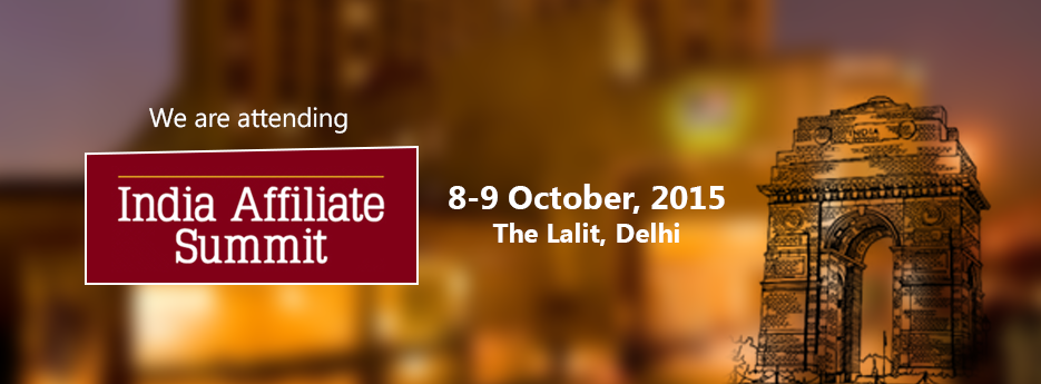 On the verge of attending India Affiliate Summit 2015