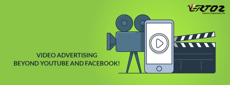 Video advertising beyond YouTube and Facebook!