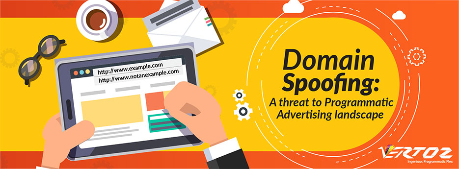 Domain Spoofing: A threat to programmatic advertising landscape