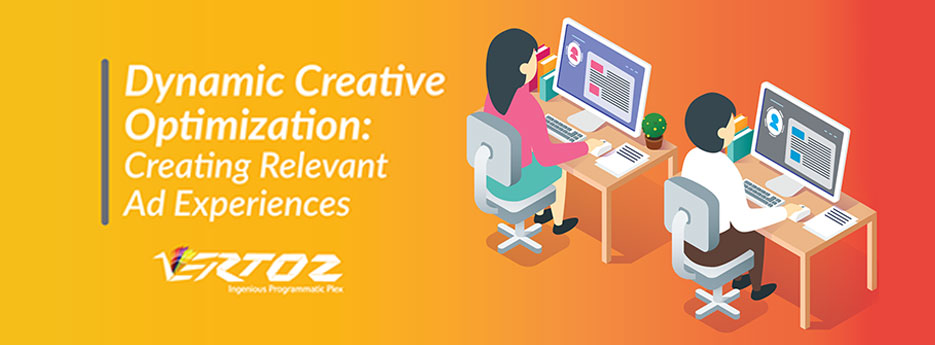 Dynamic Creative Optimization: Creating Relevant Ad Experiences