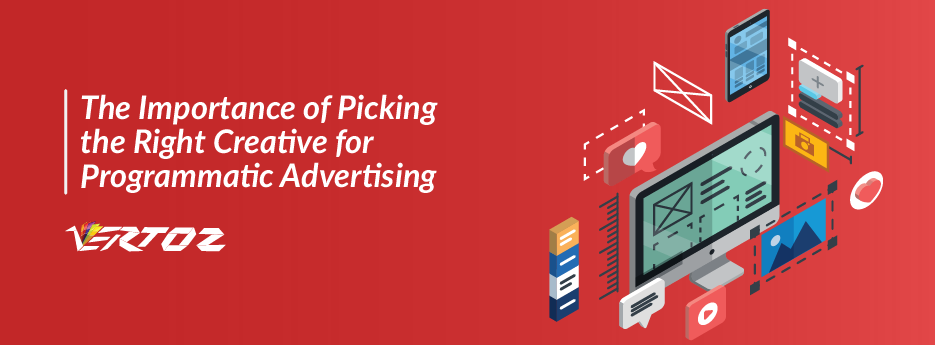The Importance of Picking the Right Creative for Programmatic Advertising