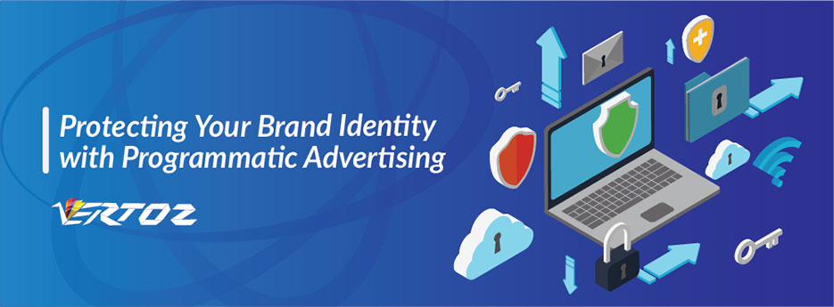 Protecting Your Brand Identity with Programmatic Advertising