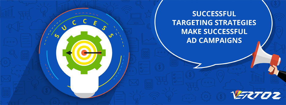 Successful Targeting Strategies Make Successful Ad Campaigns