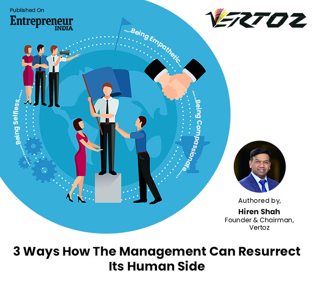 3 Ways How the Management Can Resurrect Its Human Side
