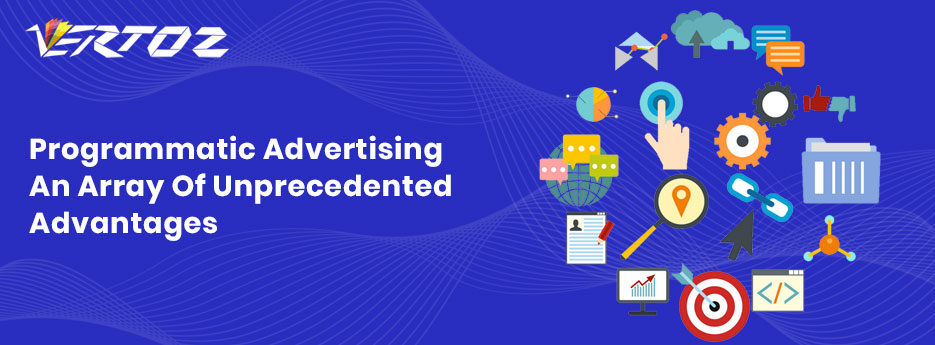 Advantages of Programmatic Advertising
