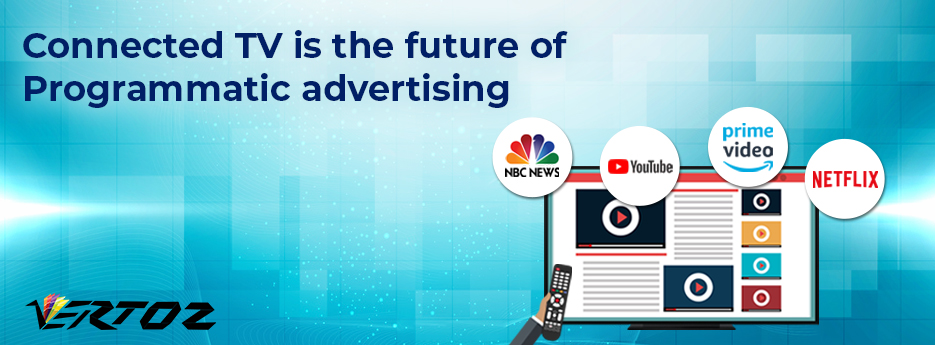 Connected TV is the Future of Programmatic Advertising