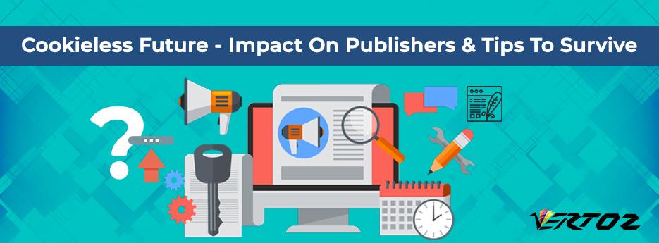 Impact of cookieless future on publishers