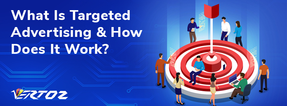 What Is Targeted Advertising & How Does It Work?